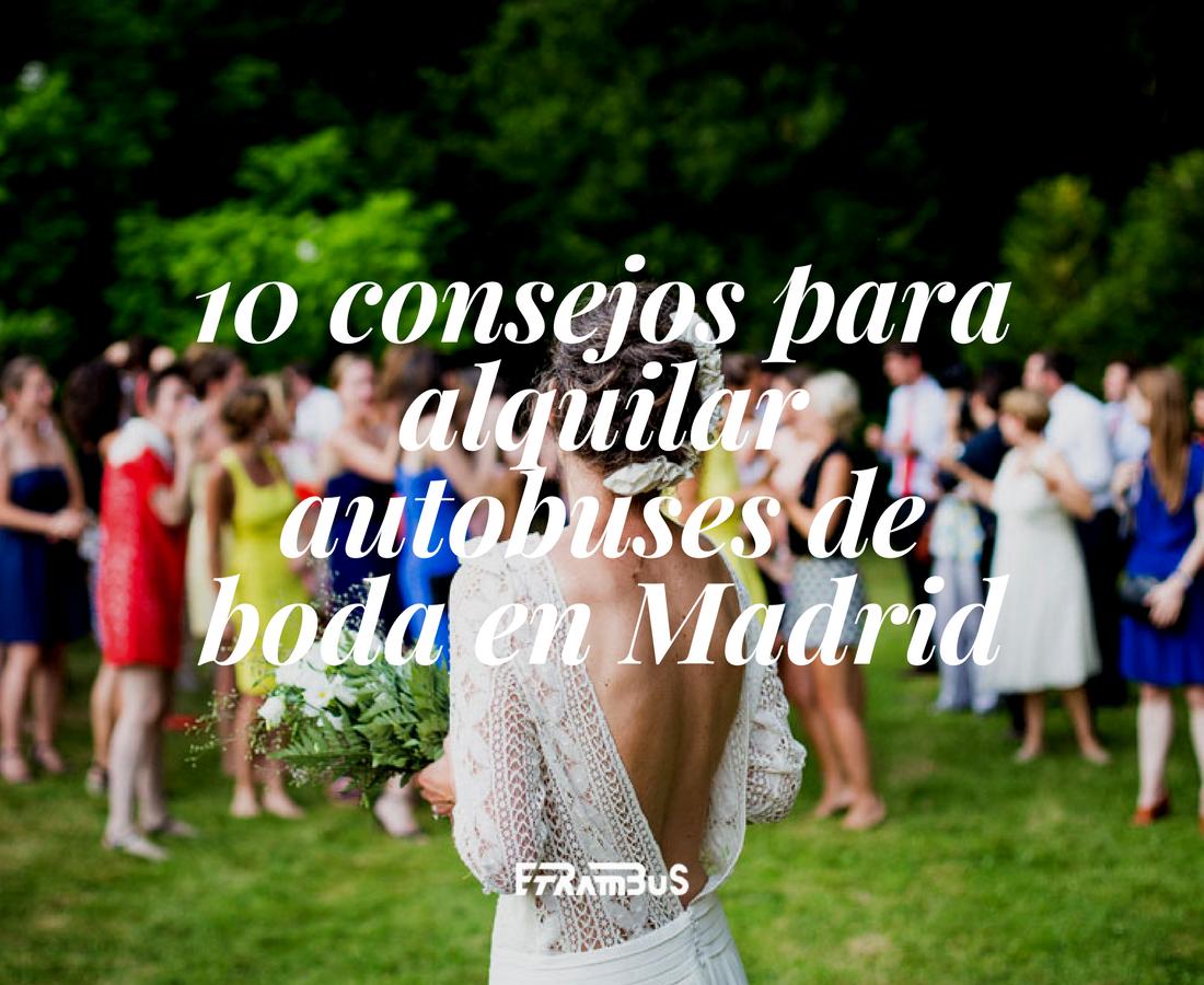 etrambus 10 consejos para alquilar autobuses de boda en madrid