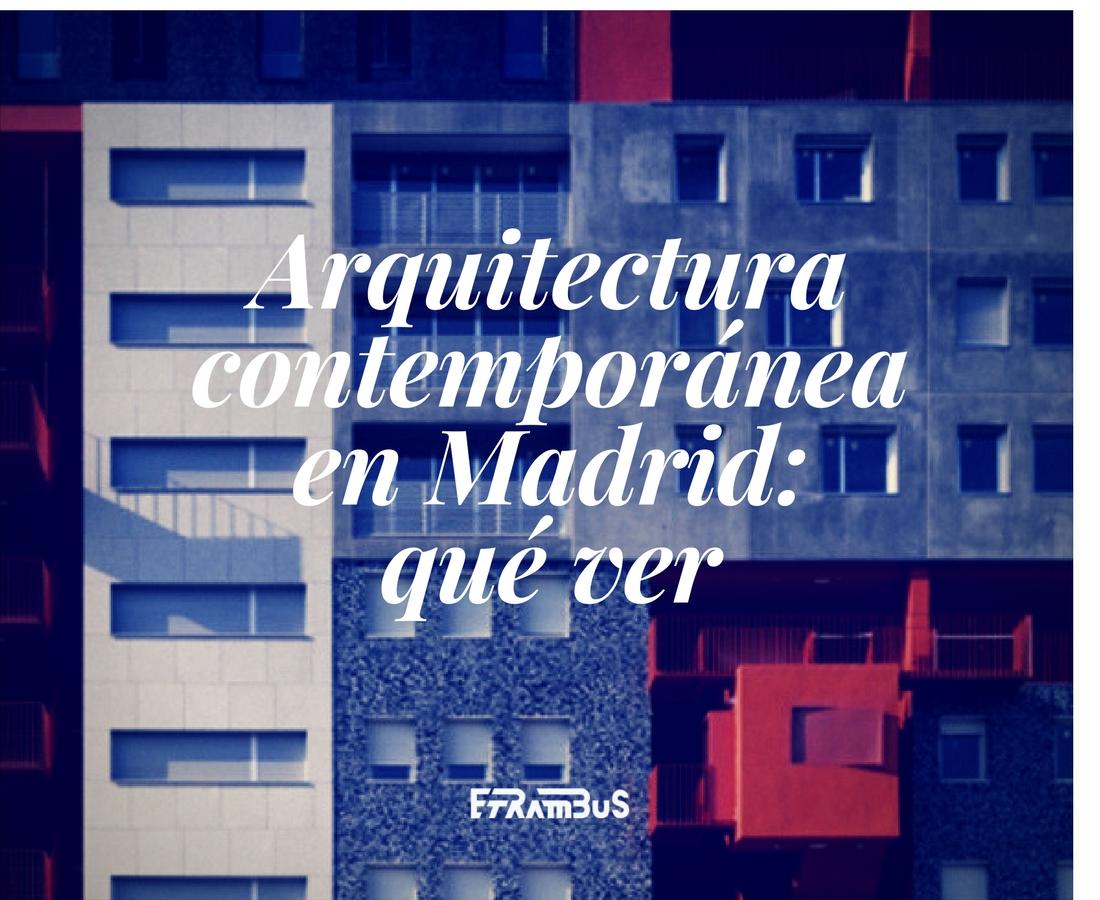 imagen destacada del post sobre excursión de arquitectura contemporánea por Madrid qué ver