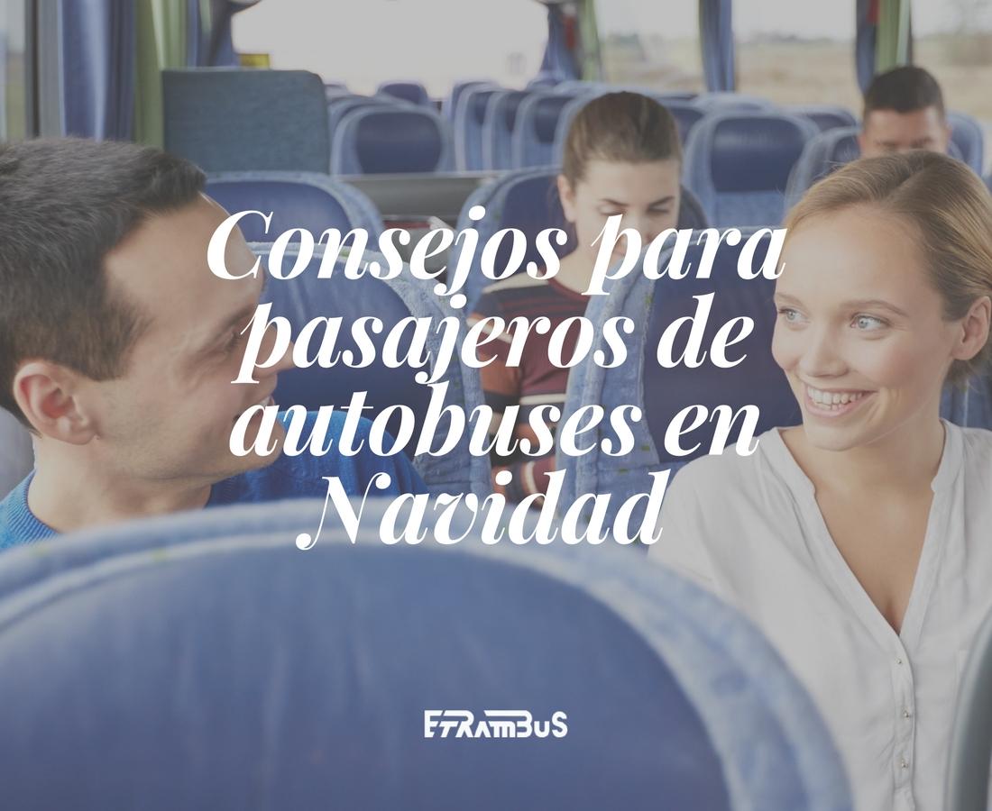 etrambus consejos para pasajeros de autobuses en navidad